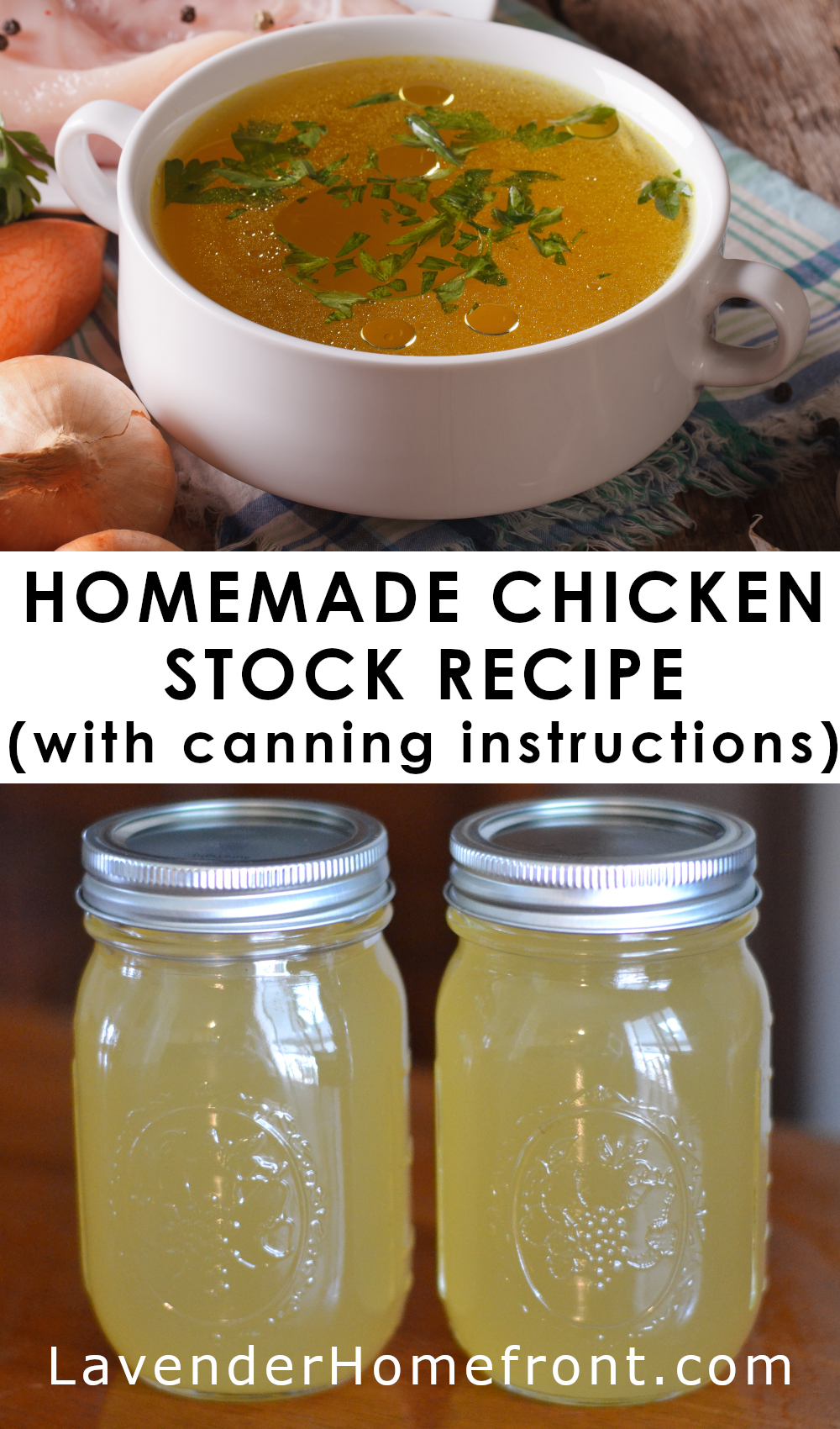 homemade chicken stock recipe with canning instructions pinnable image.