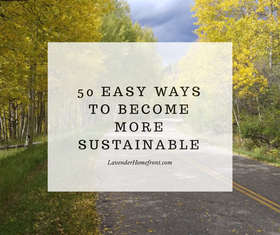 50 Ways to Be More Sustainable