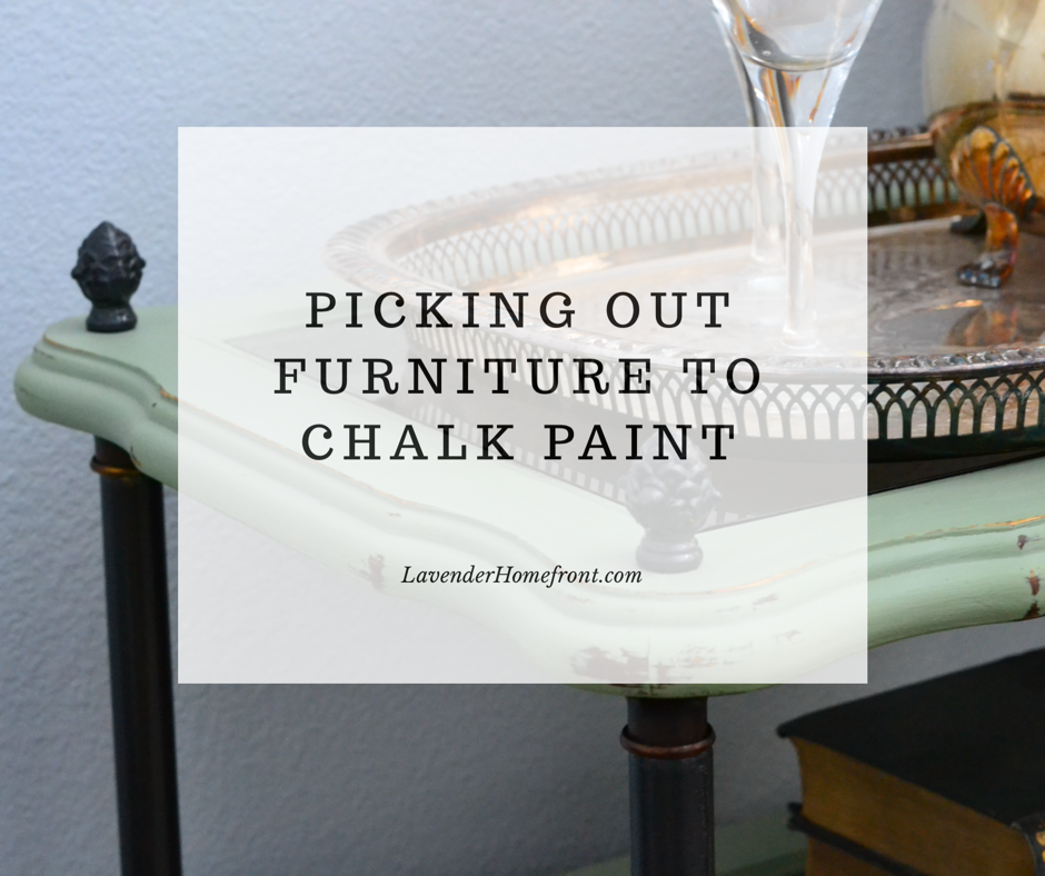 How To Pick Out Furniture to Chalk Paint