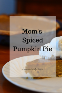 Mom's Spiced Pumpkin Pie Recipe