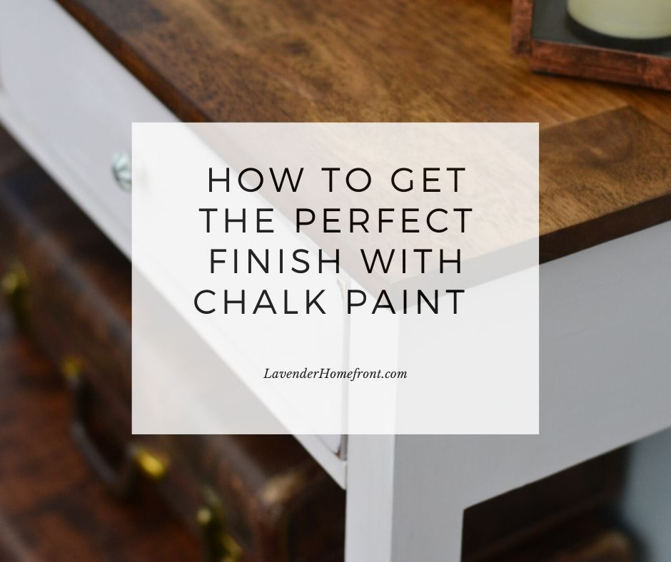how to get a brush stroke free finish with chalk painted furniture